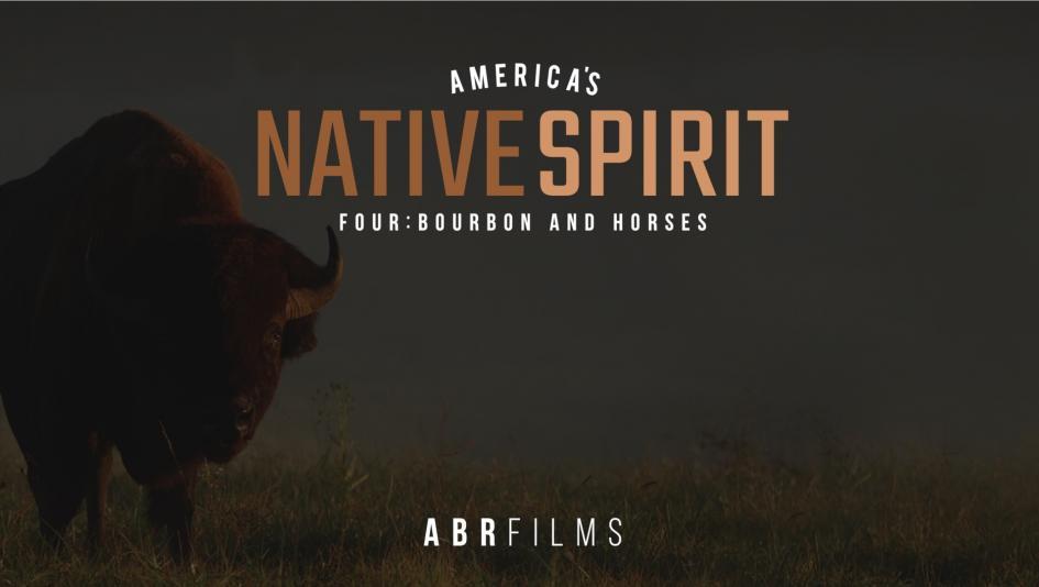 America's Native Spirit: Bourbon & Horses