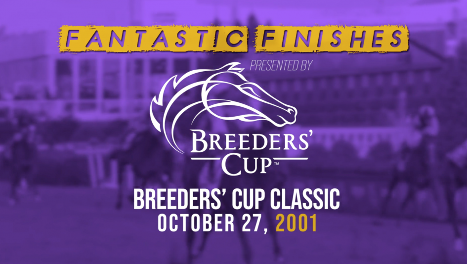 Breeders' Cup Fantastic Finishes: 2001 Classic