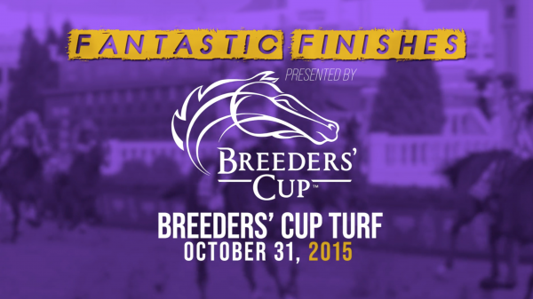 Breeders' Cup Fantastic Finishes: 2015 Turf